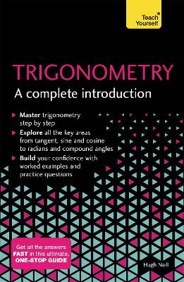 Trigonometry: A Complete Introduction by Hugh Neill
