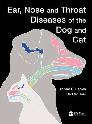 Ear, Nose and Throat Diseases of the Dog and Cat by Richard G. Harvey