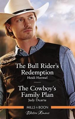 The Bull Rider's Redemption/The Cowboy's Family Plan by Judy Duarte