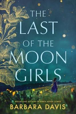 The Last of the Moon Girls: A Novel by Barbara Davis