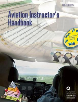 Aviation Instructor's Handbook by Federal Aviation Administration