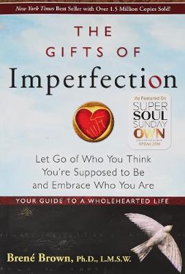 Gifts Of Imperfection, The: by Brene Brown