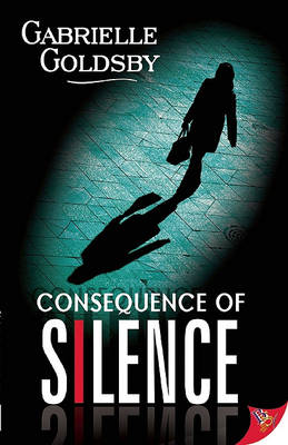 Consequence of Silence by Gabrielle Goldsby