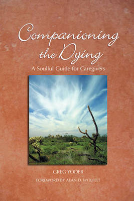 Companioning the Dying by Greg Yoder