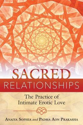 Sacred Relationships by Anaiya Sophia