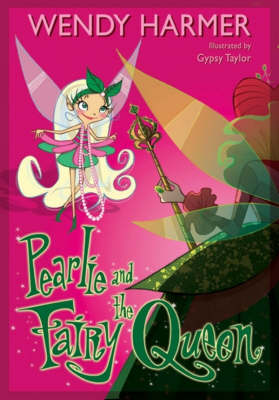 Pearlie And The Fairy Queen by Wendy Harmer
