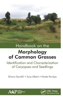 Handbook on the Morphology of Common Grasses by Dhara Gandhi