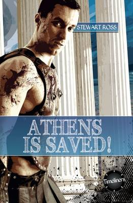 Athens is Saved! by Stewart Ross
