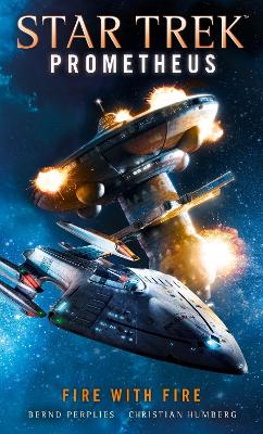 Star Trek Prometheus - Fire with Fire by Christian Humberg