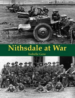 Nithsdale at War by Isabelle C. Gow