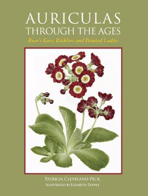 Auriculas through the Ages by Patricia Cleveland-Peck