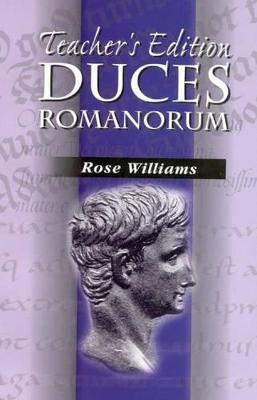 Duces Romanorum Teachers Notes by Rose Williams