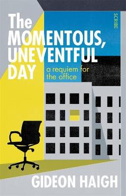The Momentous, Uneventful Day: A requiem for the office book