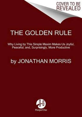 Golden Rule by Jonathan Morris