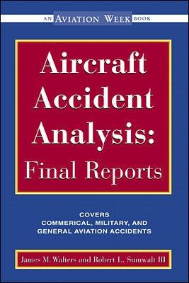 Aircraft Accident Analysis: Final Reports by Jim Walters