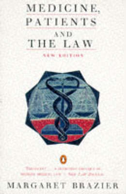 Medicine, Patients and the Law by Margaret Brazier