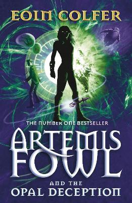 The Artemis Fowl and the Opal Deception by Eoin Colfer