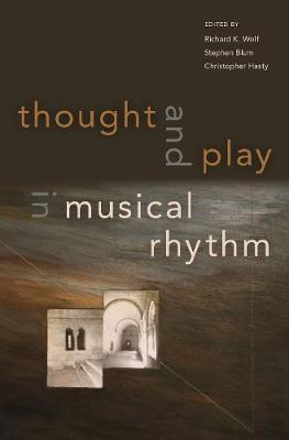 Thought and Play in Musical Rhythm by Richard Wolf