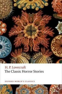 The Classic Horror Stories by H. P. Lovecraft