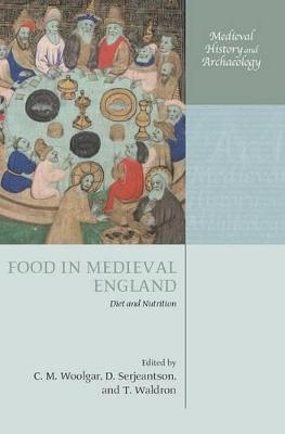 Food in Medieval England by C. M. Woolgar