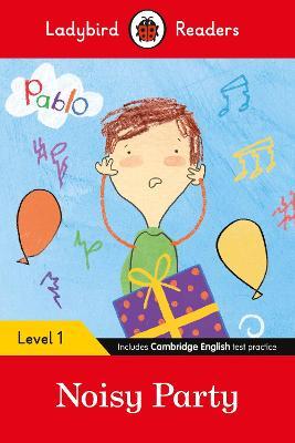 Ladybird Readers Level 1 - Pablo: Noisy Party (ELT Graded Reader) book
