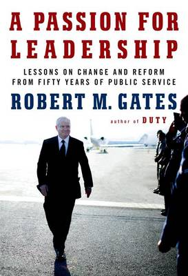 Passion For Leadership, A by Robert Gates
