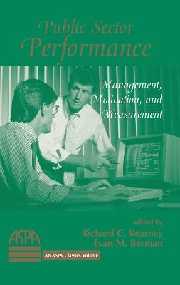 Public Sector Performance: Management, Motivation, And Measurement by Richard Kearney