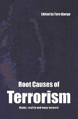 Root Causes of Terrorism by Tore Bjorgo