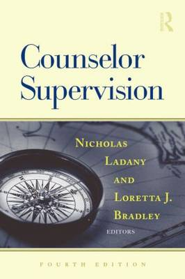 Counselor Supervision by Nicholas Ladany
