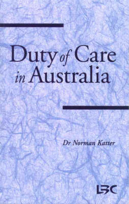 Duty of Care in Australia by Norman Katter