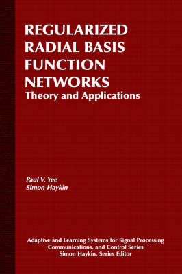 Regularized Radial Basis Function Networks by Paul V. Yee