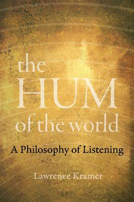 The Hum of the World: A Philosophy of Listening book