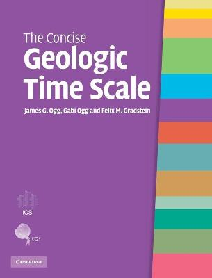 Concise Geologic Time Scale by Felix M. Gradstein