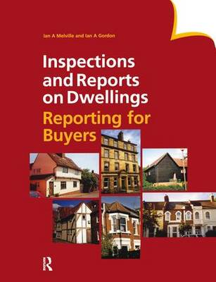 Inspections and Reports on Dwellings by Ian A. Melville
