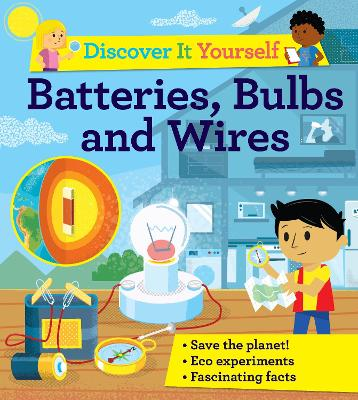 Discover It Yourself: Batteries, Bulbs, and Wires book