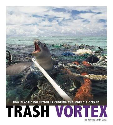 Trash Vortex by Danielle Smith-Llera