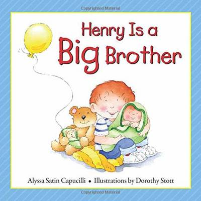 Henry Is a Big Brother by Alyssa Satin Capucilli