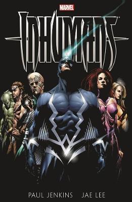 Inhumans By Paul Jenkins & Jae Lee by Paul Jenkins