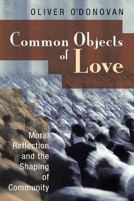 Common Objects of Love by Oliver O'Donovan