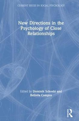 New Directions in the Psychology of Close Relationships by Dominik Schoebi