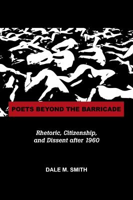 Poets Beyond the Barricade by Dale Smith