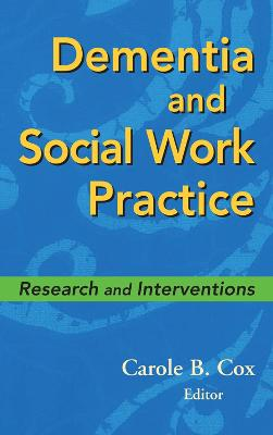 Dementia and Social Work Practice by Carole Cox