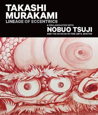 Takashi Murakami: Lineage of Eccentrics book