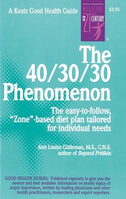 40/30/30 Phenomenon by Ann Louise Gittleman