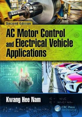AC Motor Control and Electrical Vehicle Applications, Second Edition book