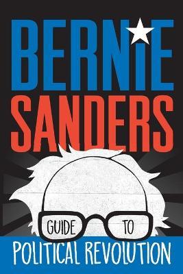 Bernie Sanders Guide to Political Revolution book