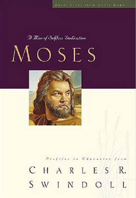 Great Lives: Moses by Charles R. Swindoll