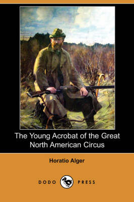 Young Acrobat of the Great North American Circus (Dodo Press) book