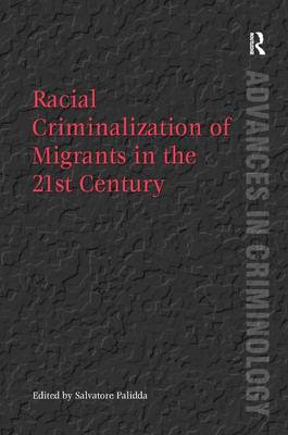 Racial Criminalization of Migrants in the 21st Century by Salvatore Palidda