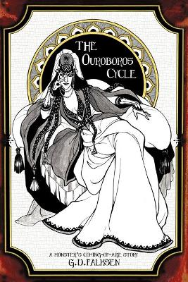 The Ouroboros Cycle, Book 1: A Monster's Coming of Age Story by G D Falksen